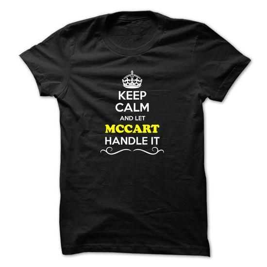 Keep Calm and Let MCCART Handle it - #lace shirt #awesome sweatshirt. BEST BUY  => https://www.sunfrog.com/LifeStyle/Keep-Calm-and-Let-MCCART-Handle-it.html?id=60505