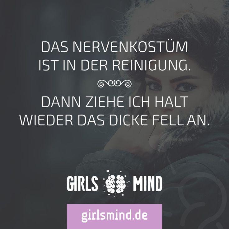 Mehr Sprüche auf: www.girlsmind.de  #ärger #nerven #genervt #stress #nervenkostüm #ignorieren