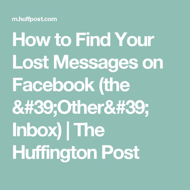 How to Find Your Lost Messages on Facebook (the 'Other' Inbox) | The Huffington Post