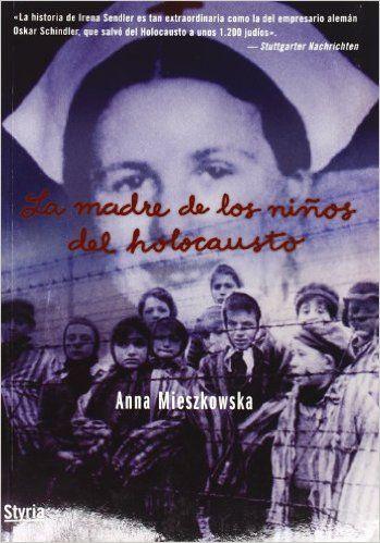 La Madre de los Niños del Holocausto Testimonio styria: Amazon.es: Anna Mieszkwoska: Libros