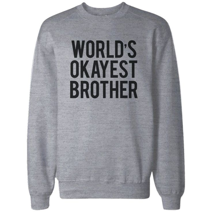 World's Okayest Brother Heather Grey Pullover Fleece Sweater Cute Gifts Ideas for Brothers