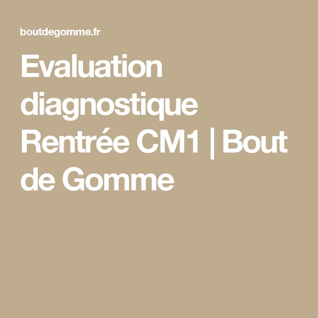 Evaluation diagnostique Rentrée CM1 | Bout de Gomme