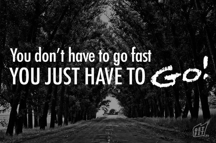 [Quote] - You don't have to go fast, You just have to GO! - Getfit HK