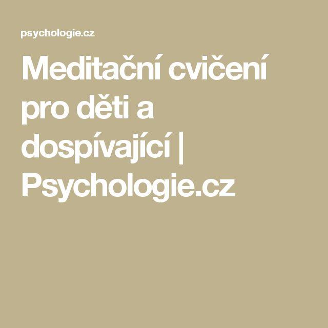 Meditační cvičení pro děti a dospívající | Psychologie.cz