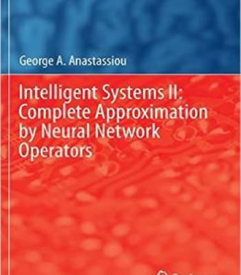Intelligent Systems Ii: Complete Approximation By Neural Network Operators PDF