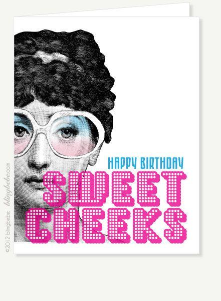 Happy Birthday SWEET CHEEKS Greeting Card by blingBebe  ♥ FREE Shipping ♥