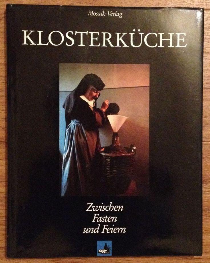 KLOSTERKÜCHE ZWISCHEN FEIERN UND FASTEN Holzberger Kessler Mosaik Verlag 1991 | eBay