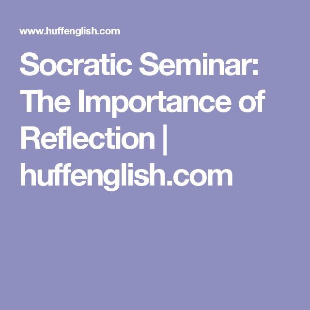 Socratic Seminar: The Importance of Reflection   huffenglish.com