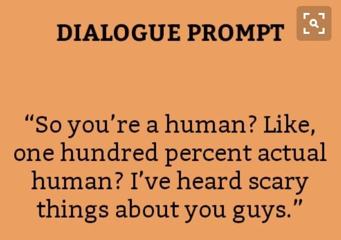 So you're a human? Like, one hundred percent actual human? I've heard scary things about you guys.