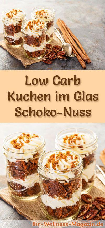 Rezept: Low Carb Schoko-Nusskuchen im Glas - ein kalorienreduziertes Low Carb Kuchen-Dessert im Glas - ohne Getreidemehl und ohne Zusatz von Zucker zubereitet ...