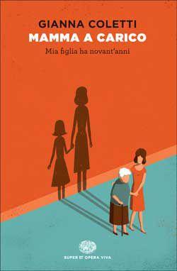 Gianna Coletti, Mamma a carico, Super ET - DISPONIBILE ANCHE IN E-BOOK