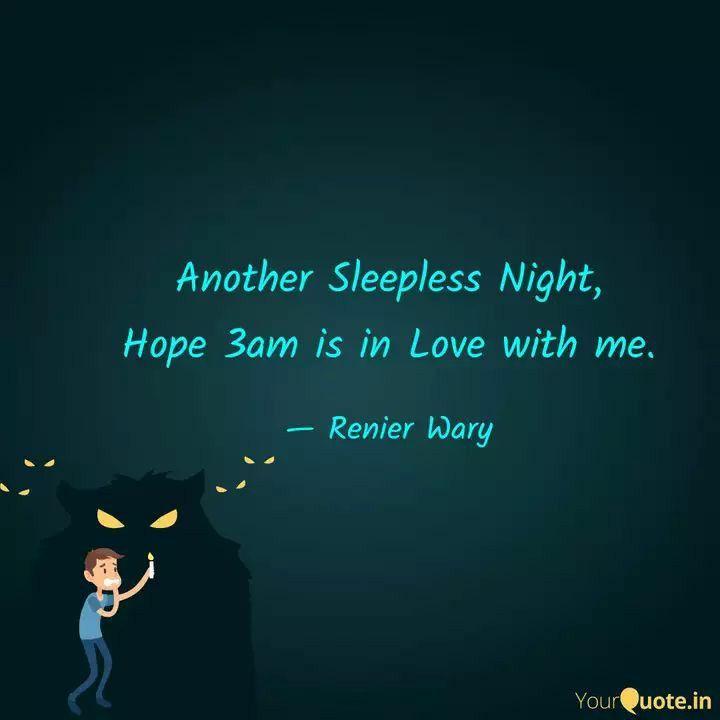 Another Sleepless Night Sleepless Sleepless Night Quotes Sleepless Nights