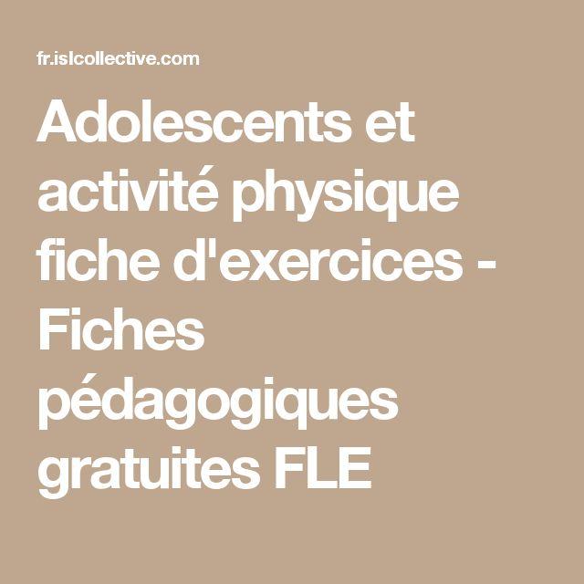 Adolescents et activité physique fiche d'exercices - Fiches pédagogiques gratuites FLE