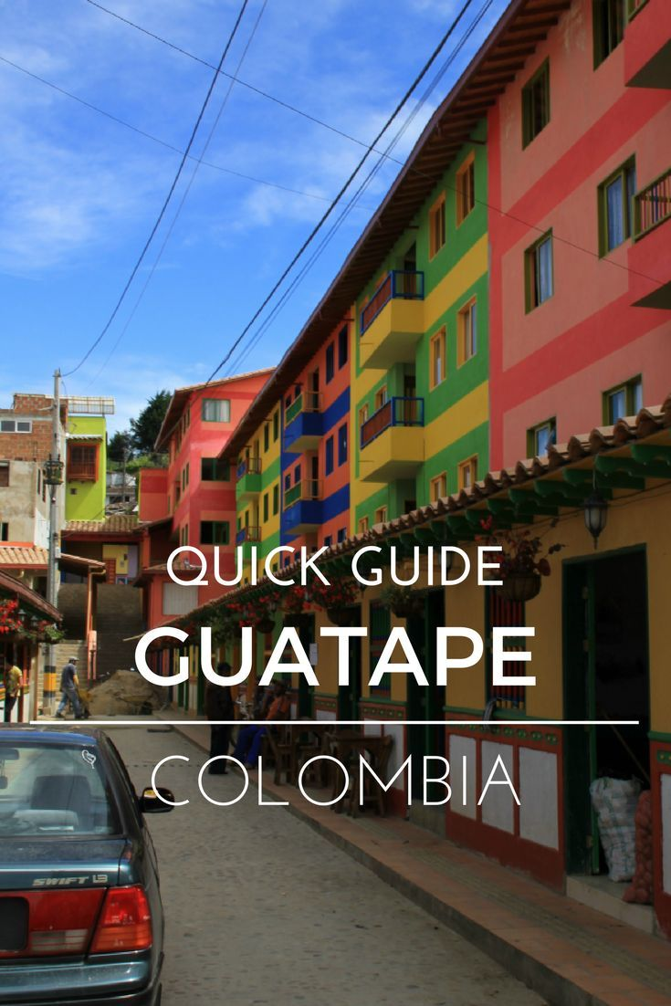 Colorful Guatape Colombia – A Quick Guide