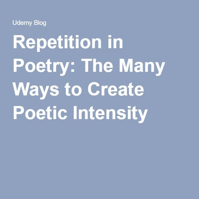 Repetition in Poetry: The Many Ways to Create Poetic Intensity