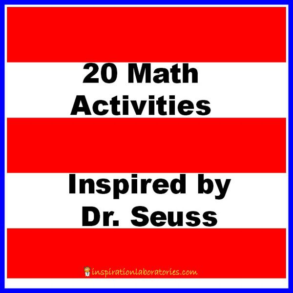 20 Math Activities Inspired by Dr. Seuss from Inspiration Laboratories