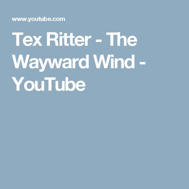 Tex Ritter - The Wayward Wind - YouTube