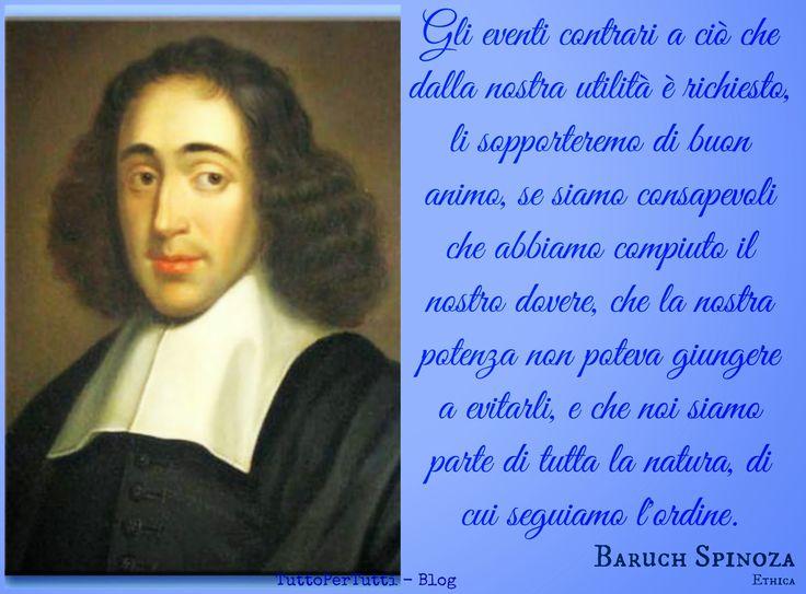 Tutto Per Tutti: BARUCH SPINOZA  (Amsterdam, 24 novembre 1632 – L'Aia, 21 febbraio 1677)... Pensierino della Buonanotte!