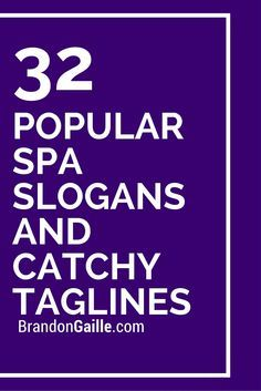 List of 32 Popular Spa Slogans and Catchy Taglines