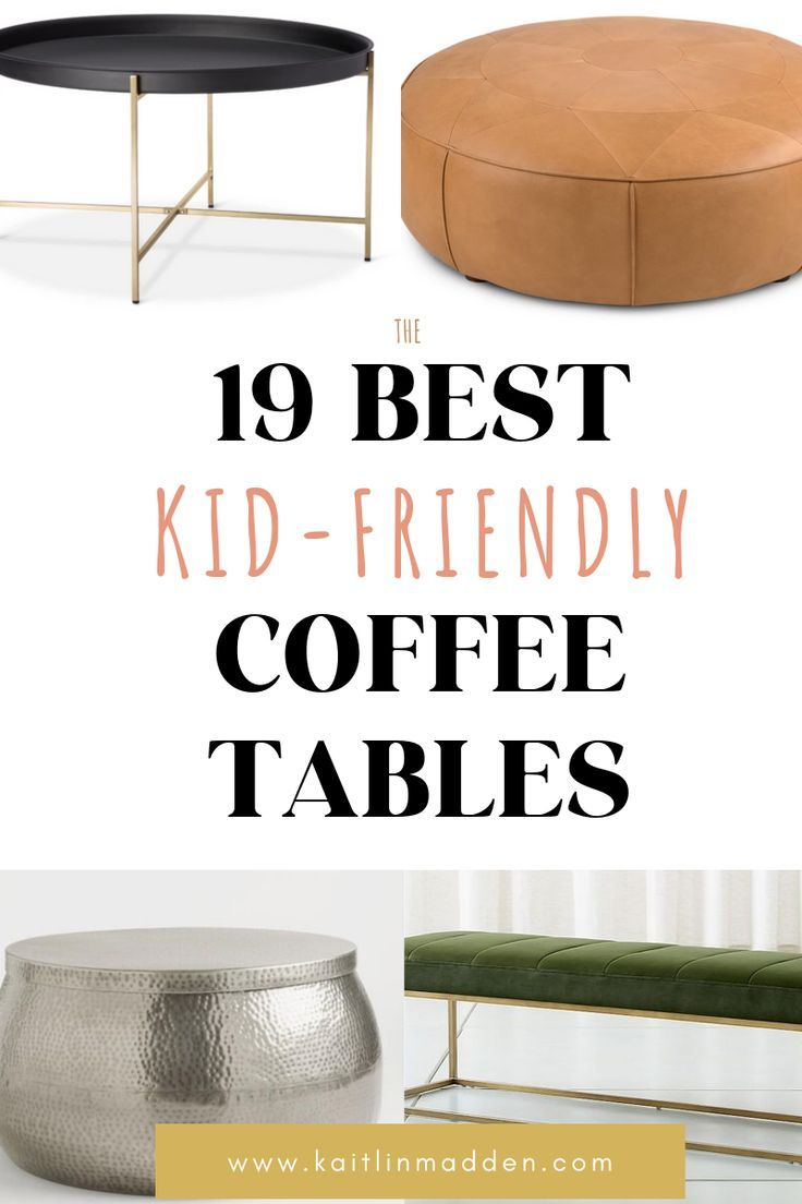 The Best Kid Friendly Coffee Tables For 2020 Interior Design