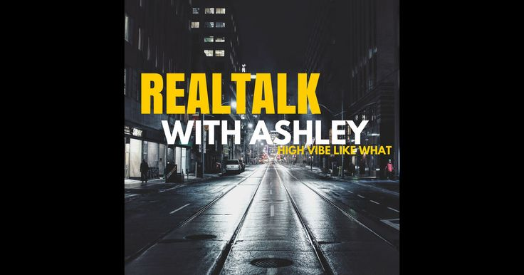 Download past episodes or subscribe to future episodes of Real Talk with Ashley by Ashley Taylor Yannello for free.