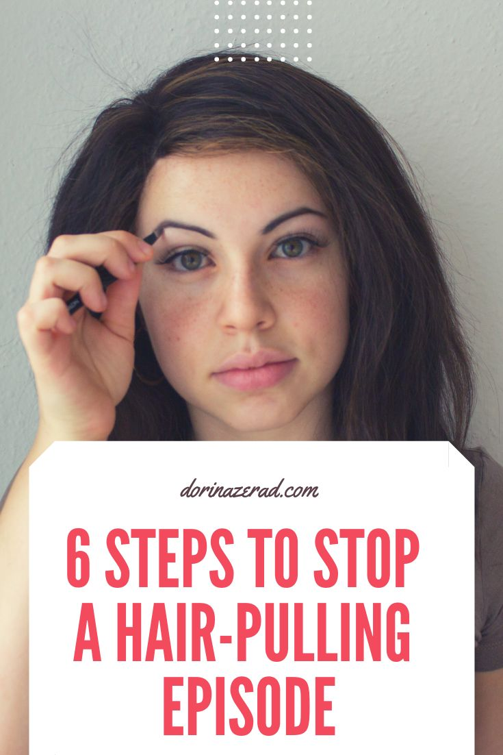 6 Steps to Stop a Hair-Pulling Episode   Hair pulling, I ...