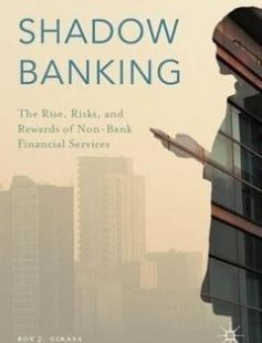 Shadow Banking: The Rise Risks and Rewards of Non-Bank Financial Services free download by Roy J. Girasa (auth.) ISBN: 9783319330259 with BooksBob. Fast and free eBooks download.  The post Shadow Banking: The Rise Risks and Rewards of Non-Bank Financial Services Free Download appeared first on Booksbob.com.