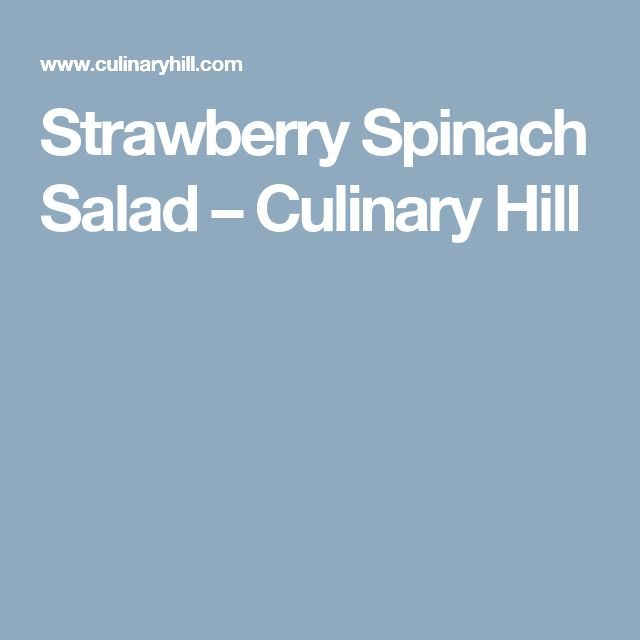 Strawberry Spinach Salad – Culinary Hill