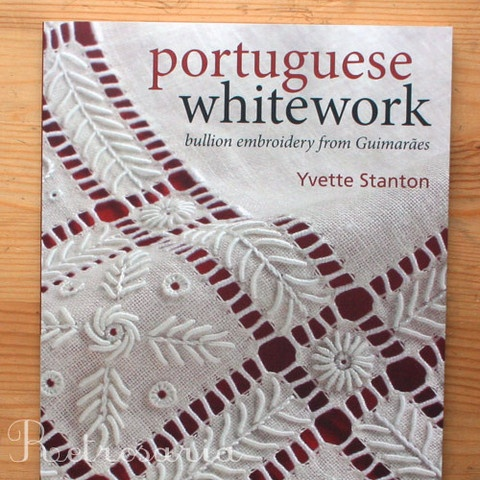Portuguese Whitework - bullion embroidery from Guimarães by Yvette Stanton