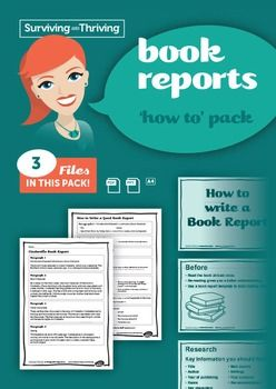 BOOK REPORTS  How To Pack3 files.1 x Powerpoint  How to write a book report1 x sample book report1 x scaffolded template