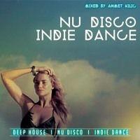 NU DISCO / INDIE DANCE SET 1 - AHMET KILIC by Ahmet Kılıç on SoundCloud