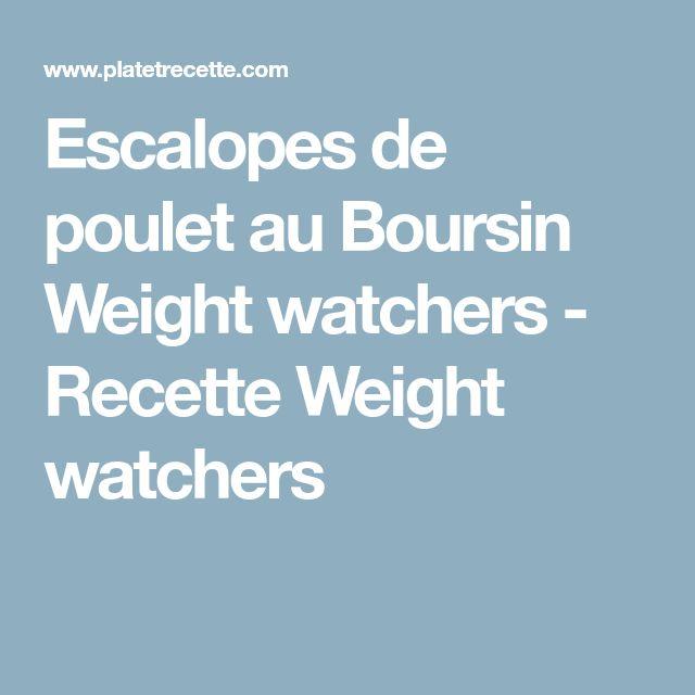 Escalopes de poulet au Boursin Weight watchers - Recette Weight watchers