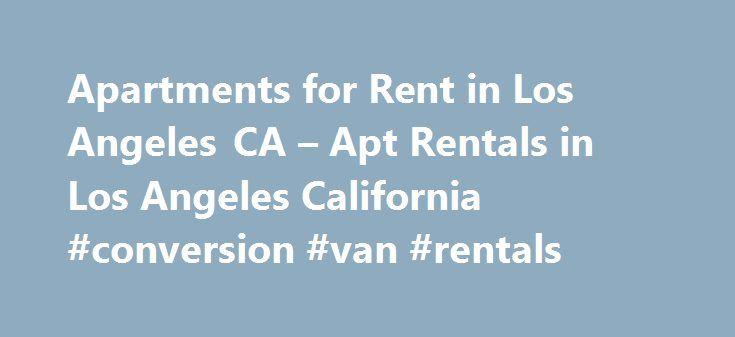 Apartments For Rent In Los Angeles CA Apt Rentals California Conversion Van Rentaremmont Ren
