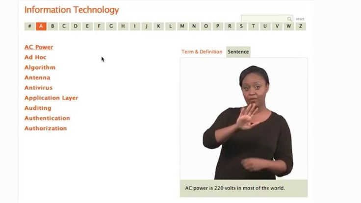 STEM ASL Video Dictionary - Signs for vocabulary used in Information Technology have been developed and are provided here. Other STEM disciplines will follow.