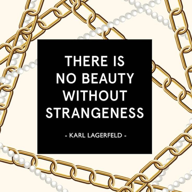 """""""There is no beauty without strangeness."""" #KarlLagerfeld #quote"""