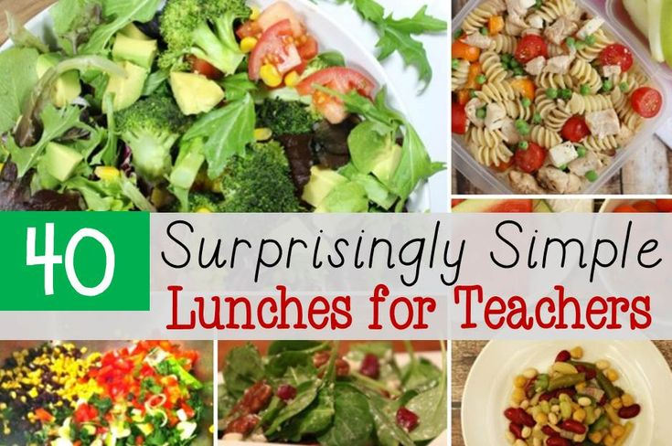40 Surprisingly Simple Teacher Lunches