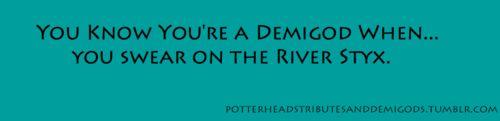 : Demi God File, Rivers Styx, Camps Half, Half Blood, Funny Sassy Deep, Hearing Thunder