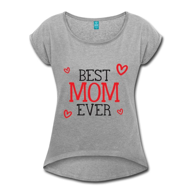 Best Mom Ever! t-shirt - https://www.spreadshirt.com/best+mom+ever+t-shirts-A107504994