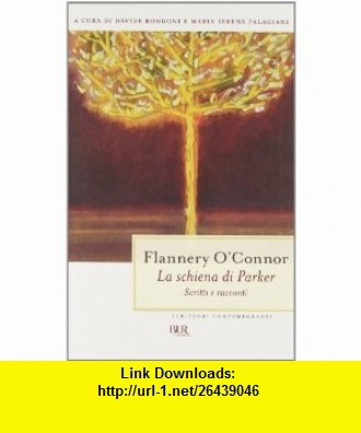 La schiena di Parker (9788817047708) Flannery OConnor , ISBN-10: 8817047708  , ISBN-13: 978-8817047708 ,  , tutorials , pdf , ebook , torrent , downloads , rapidshare , filesonic , hotfile , megaupload , fileserve
