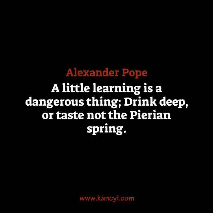the best alexander pope quotes ideas poetry a little learning is a dangerous thing drink deep or taste not the