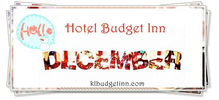 Hello December...   Room Reservation : http://www.klbudgetinn.com