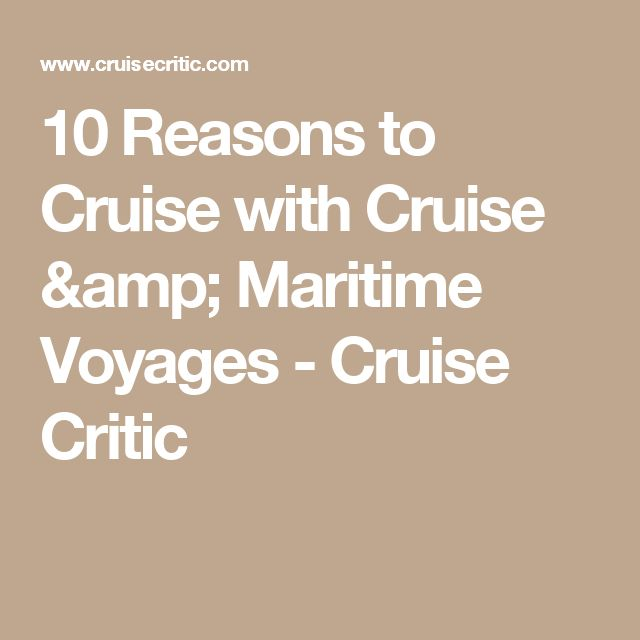 10 Reasons to Cruise with Cruise & Maritime Voyages - Cruise Critic