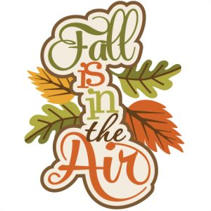 Fall Is In The Air SVG