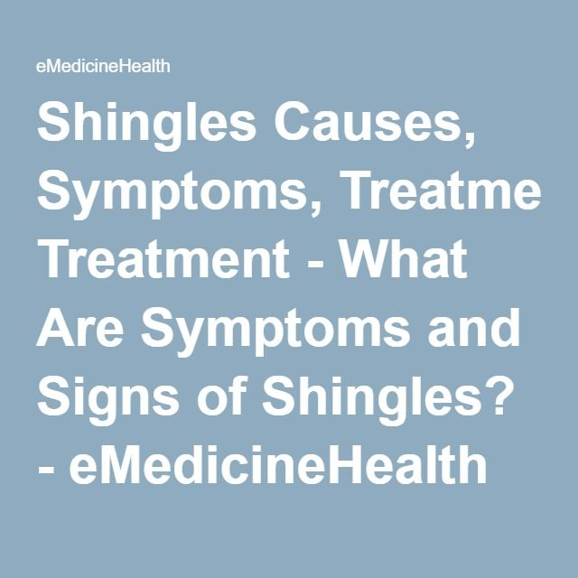 Shingles Causes, Symptoms, Treatment - What Are Symptoms and Signs of Shingles? - eMedicineHealth