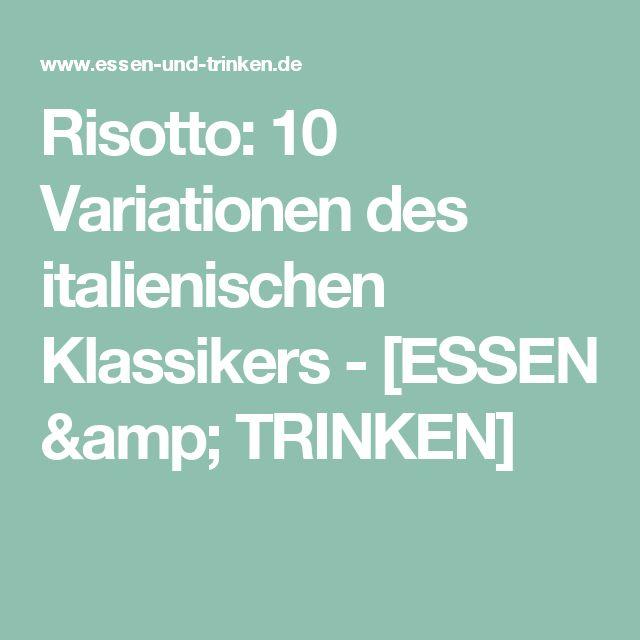 Risotto: 10 Variationen des italienischen Klassikers - [ESSEN & TRINKEN]