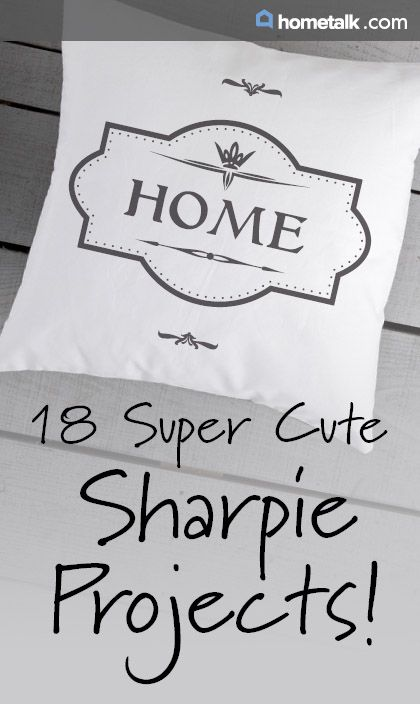 18 Super Cute Sharpie Projects!