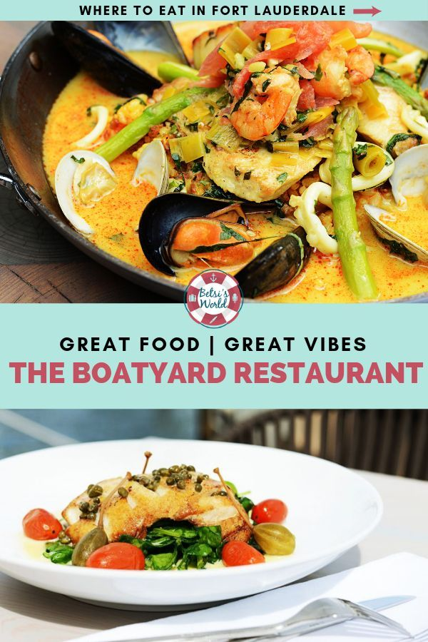 Great Food Great Vibes At Boatyard Restaurant Fort Lauderdale Great Recipes Sophisticated Food Food