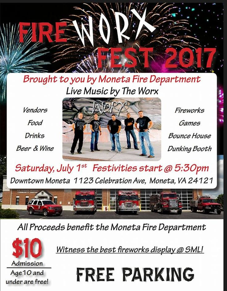 2017 FireWORX FEST  Sat  July1 ~~5:30 PM    Downtown Moneta  The Moneta Volunteer Fire Department invites you to celebrate Independence Day early in Downtown Moneta. Listen to the music of The WORX Band, enjoy great food and drink, an adult beverage garden, activities for the kids, and see the best fireworks display in the area.
