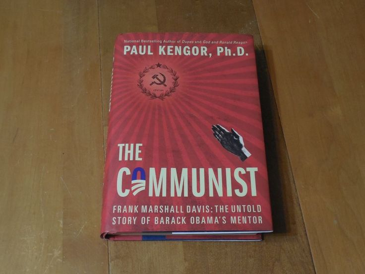 The Communist : Frank Marshall Davis - The Untold Story of Barack Obama's Mentor