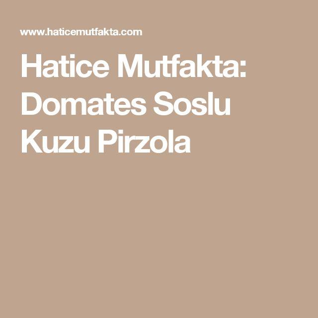 Hatice Mutfakta: Domates Soslu Kuzu Pirzola
